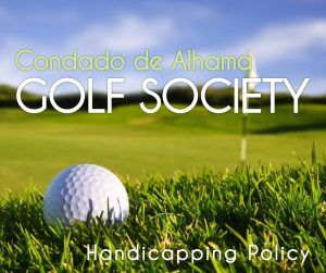 Condado de Alhama Golf Society Hancicapping Policy for Men and Ladies