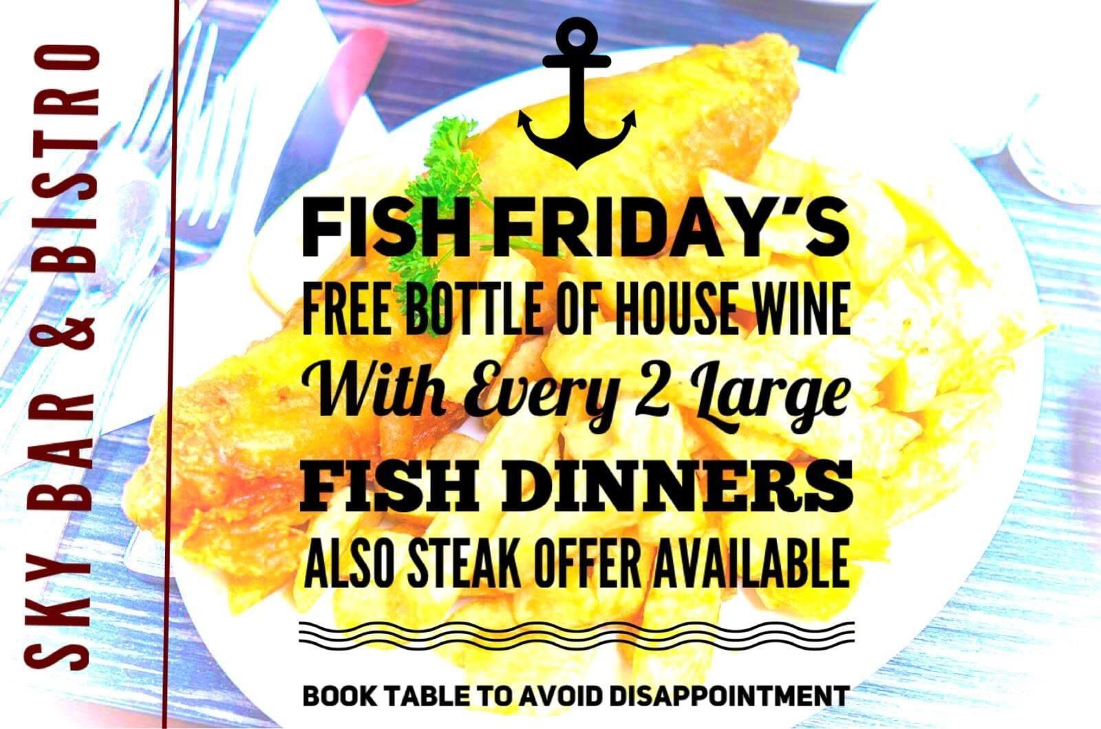 Free bottle of wine when you order 2 fish or steak dinners